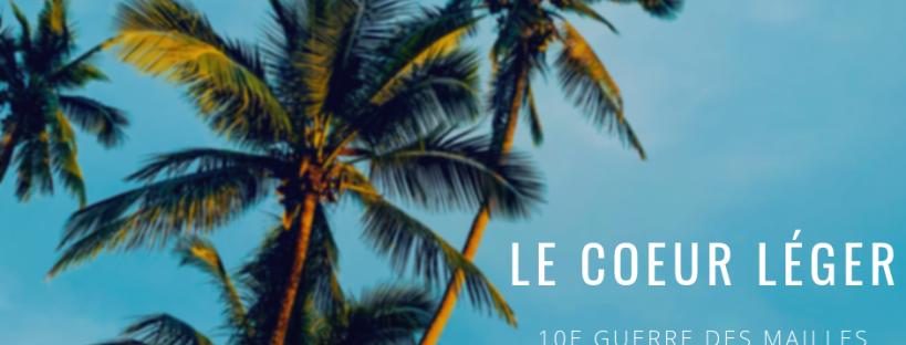 10e GDM : LE COEUR LÉGER